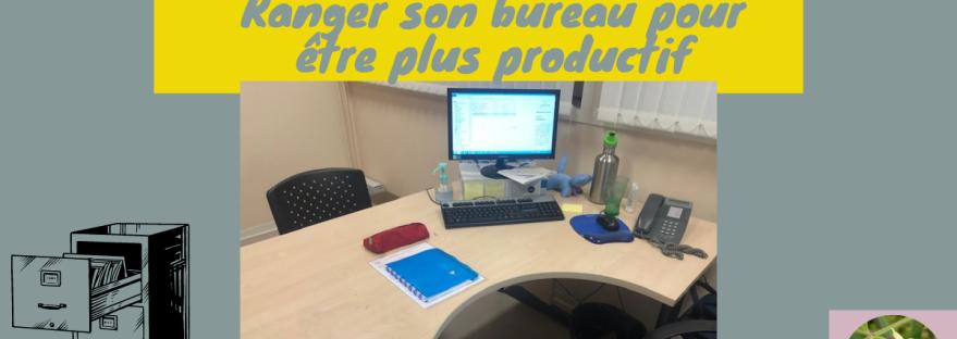 Ranger son bureau pour être plus productif